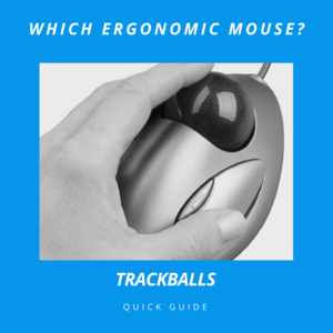 Which Ergonomic Mouse? Trackballs